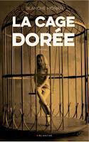 https://www.lesreinesdelanuit.com/2019/04/la-cage-doree-de-blanche-monah.html