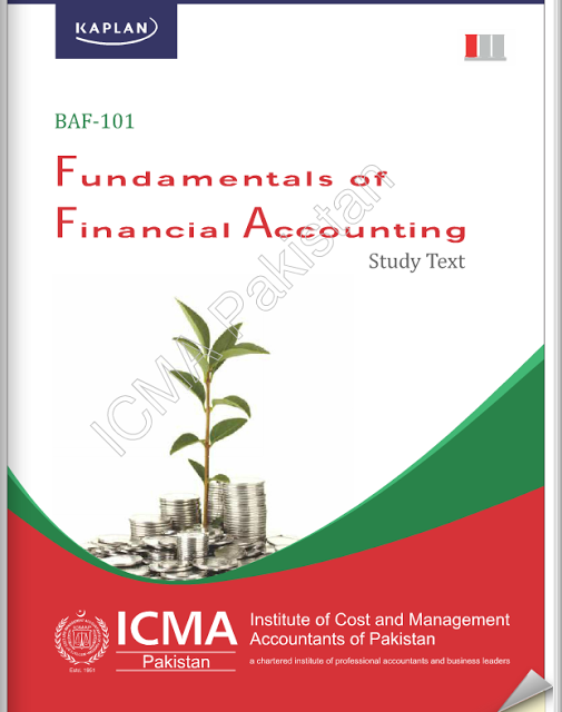 BAF-101: Fundamentals of Financial Accounting - Study Text by ICMAP