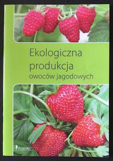 Takie książki - Taka Troche o Dr Beata Studzińska, Dr Dariusz Paszko - Ekologiczna produkcja owoców jagodowych