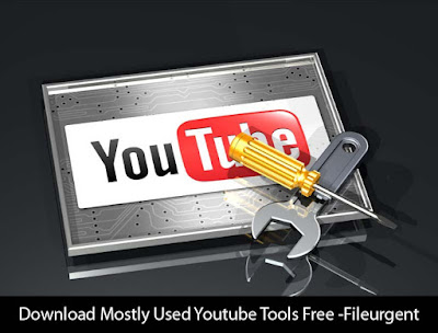 Download Mostly Used Youtube Tools Free -Fileurgent