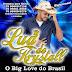 Baixe agora: Lua de Krystall o Big Love do Brasil - Cd Promocional