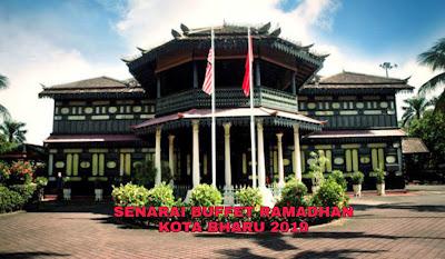 Senarai Buffet Ramadhan Kota Bharu 2019 (Harga dan Lokasi)