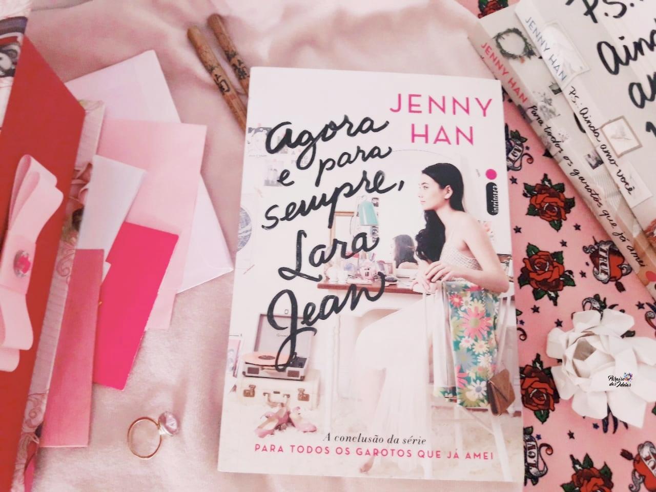 Resenha | Agora e para sempre Lara Jean  - Jenny Han