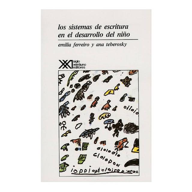 LIBRO: Los sistemas de escritura en el desarrollo del niño.  Emilia Ferreiro, Ana Teberosky