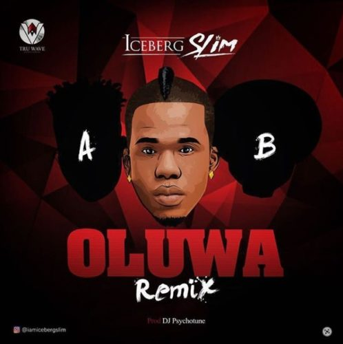 "[Song] Iceberg Slim – ""Oluwa"" (Remix) ft. Reekado Banks & Oritse Femi-mp3made.com.ng"
