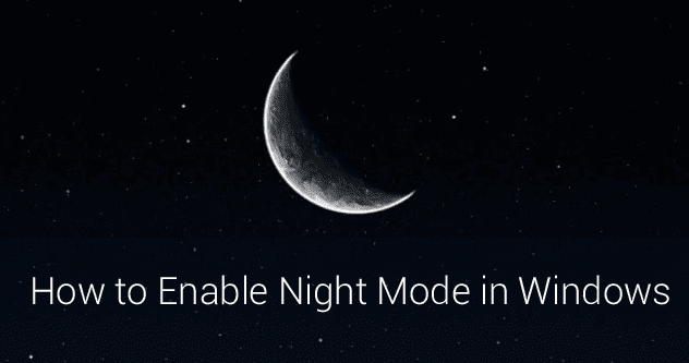Enable night mode in windows