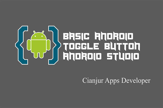 Cara Membuat Toggle Button pada Android Studio