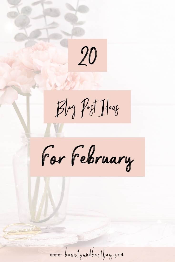 20 Blog Post Ideas February
