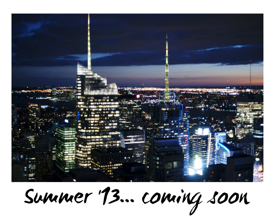 SUMMER '13 in photos.. COMING SOON!
