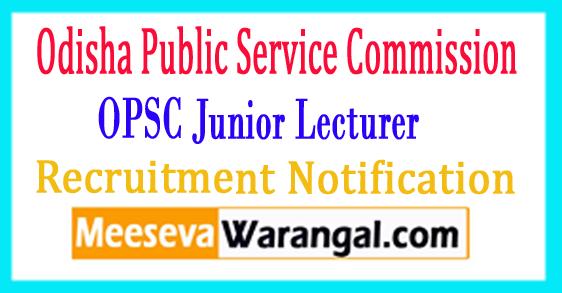 OPSC Junior Lecturer Recruitment Notification 2017