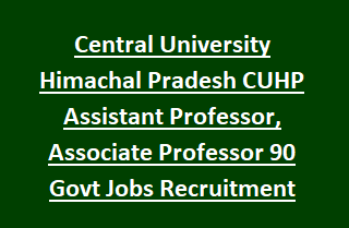 Central University Himachal Pradesh CUHP Assistant Professor, Associate Professor 90 Govt Jobs Recruitment 2017