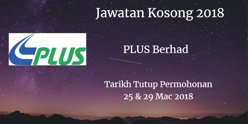 Jawatan Kosong PLUS Berhad  25 & 29 Mac 2018