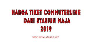 Harga Tiket Commuterline Dari Stasiun Maja Terbaru 2019