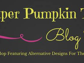Grown with Kindness A Paper Pumpkin Thing Blog Hop