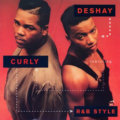 S t r a i g h t --- R & B !!!: Deshay ft  Curly - R&B Style (1992)