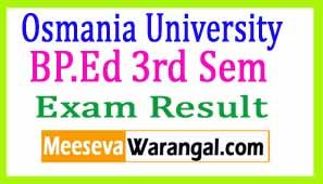 Osmania University BP.Ed 3rd Sem Nov 2016 Exam Results