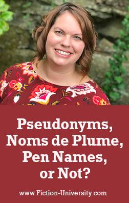 Fiction University: Pseudonyms, Noms de Plume, Pen Names, or Not?