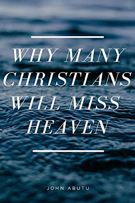 Why Many Christians Will Miss Heaven