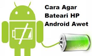 Baterai menjadi salah satu dilema yang sering dialami oleh pengguna HP android Cara Benar Merawat Baterai HP Android Agar Awet
