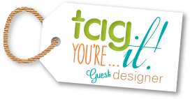 Tag You're It Guest Designer