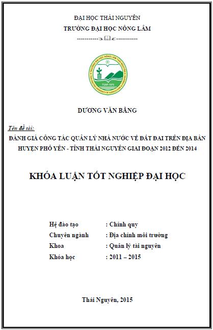 Đánh giá công tác quản lý Nhà nước về đất đai trên địa bàn huyện Phổ Yên tỉnh Thái Nguyên giai đoạn 2012 đến 2014