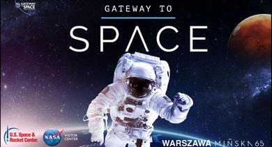 GATEWAY TO SPACE - Kosmiczna wystawa pod patronatem NASA w Polsce - fotorelacja