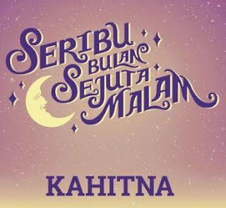 Lirik lagu terbaru Kahitna - Seribu Bulan Sejuta Malam tahun 2019