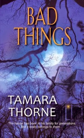 http://www.amazon.com/Bad-Things-Tamara-Thorne-ebook/dp/B00F2JIJAC/ref=la_B000APIVGK_1_6?s=books&ie=UTF8&qid=1415056393&sr=1-6