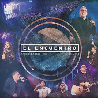Descarga el disco El Encuentro (2016) de Marco Barrientos.