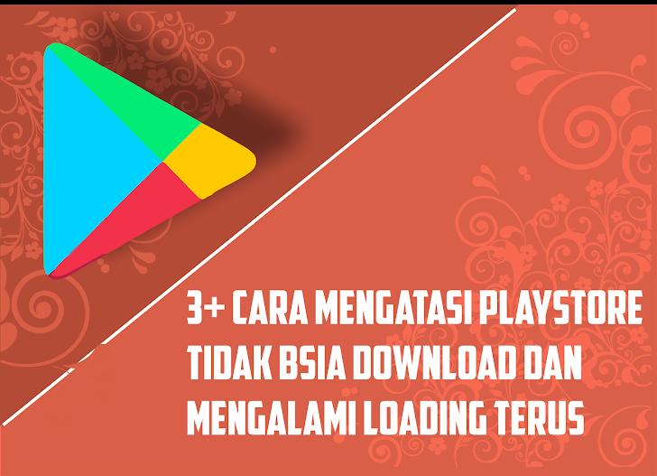 Cara Mengatasi Play Store Tidak Bisa Melakukan Proses Download Dan