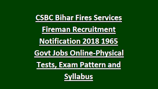 CSBC Bihar Fires Services Fireman Recruitment Notification 2018 1965 Govt Jobs Online-Physical Tests, Exam Pattern and Syllabus