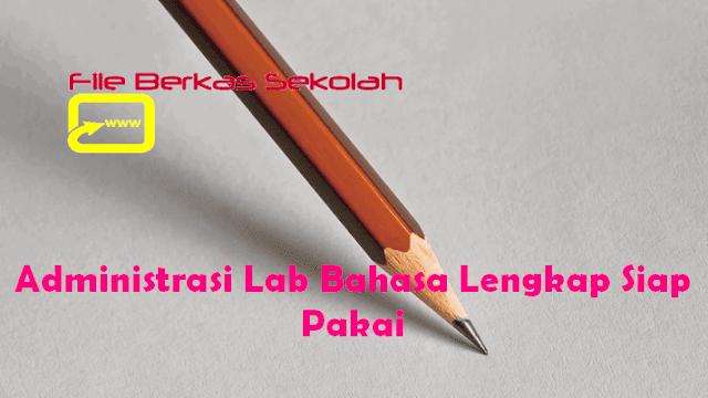 Administrasi Lab Bahasa Lengkap Siap Pakai