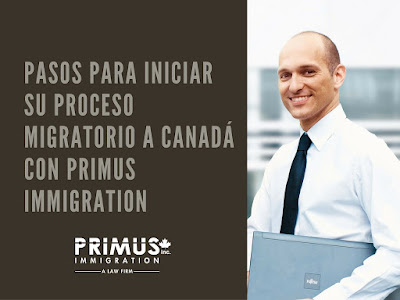 Pasos para iniciar su proceso migratorio a Canadá con Primus Immigration