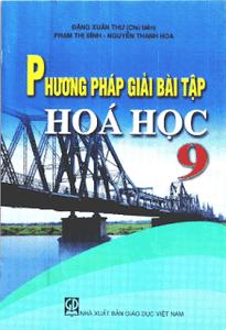 Phương pháp giải bài tập Hóa học 9 - Đặng Xuân Thư