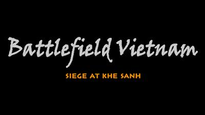 Phim tài liệu: Battlefield Vietnam - Siege at Khe Sanh (Phần 7)