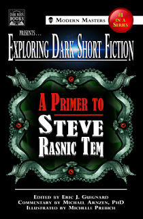 Exploring Dark Short Fiction #1: A Primer to Steve Rasnic Tem edited by Eric J. Guignard