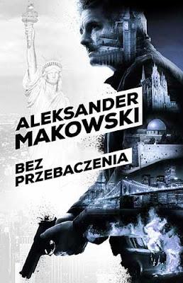 """""""Bez przebaczenia"""", """"Bez sumienia"""", """"Następne pokolenie"""" (cykl Szpiedzy) - Aleksander Makowski"""