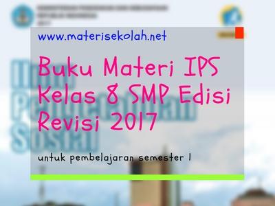 Buku Materi IPS Kelas 8 SMP/MTs Edisi Revisi 2917 Semester 1