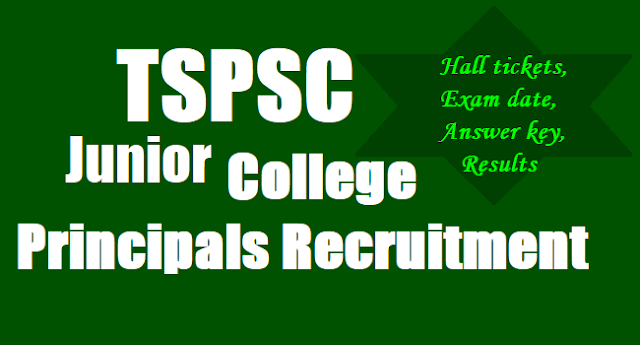 TSPSC Junior College Principals Recruitment,Exam date,Hall tickets, Answer key,Result