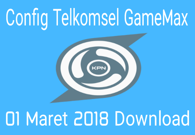 Download Config KPN Tunnel Rev Gamemax Telkomsel 01 Maret 2019 Terbaru
