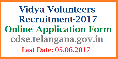 Vidya Volunteers Online Application Form for All Districts @cdse.telangana.gov.in Apply Online for Vidya Volunteers on or before 05.06.2017 for all Districts at & DSE Telangana Official website | Online Application Form started at School Education Department Official Website opend now | Apply Online here for Vidya Volunteers Recruitment Notification in Telangana vidya-volunteers-online-application-form-cdse.telangana-official-website