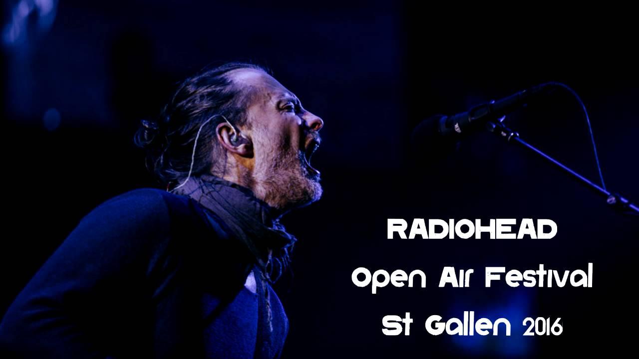 Radiohead Bootlegs Radiohead 2016 07 02 Open Air St Gallen Mp3