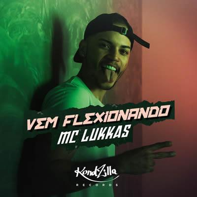 MC Lukkas - Vem Flexionando
