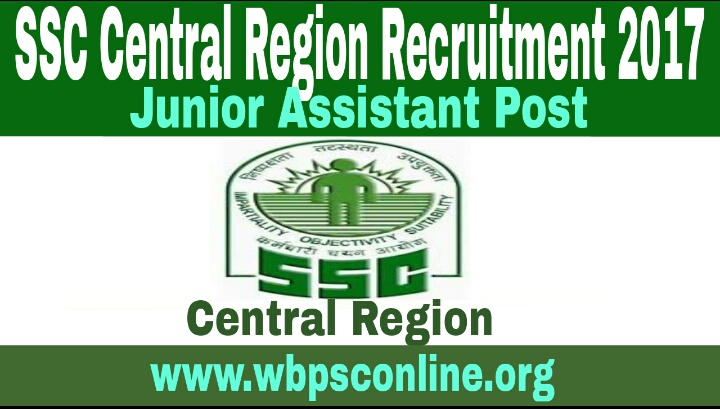 SSC Central Region Recruitment 2017 Apply Online for Junior Assistant Post - image SSC%2BCentral%2BRegion%2BRecruitment%2B2017 on http://wbpsconline.org