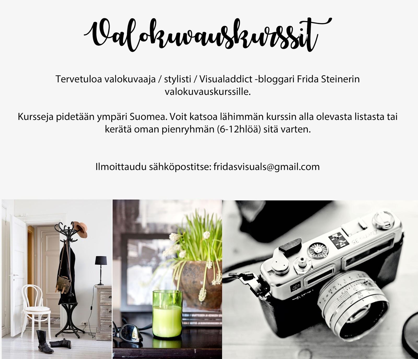 Valokuvaus, valokuvaaminen, valokuvauskurssit, valokuvaaja Frida Steiner, Frida S Visuals, Visualaddict, bloggarin valokuvauskurssi, peruskurssi, jatkokurssi, sisustuskuvaaminen, sisustusvalokuvaus, asetelmakuvaus, ruokakuvaus