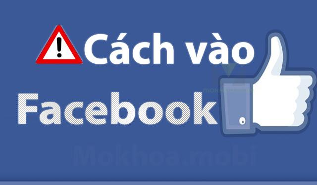 Cách vào Facebook bị chặn trên điện thoại