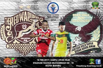Live Streaming Kelantan Vs Kedah FA Liga Super 2017 18 Februari 2017