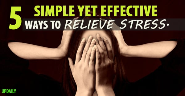 5 Simple yet Effective Ways to Relieve Stress