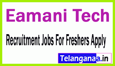 Eamani Tech Recruitment Jobs For Freshers Apply