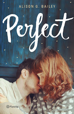 PERFECT. Alison G. Bailey (Planeta - 5 Septiembre 2017) LITERATURA JUVENIL portada libro